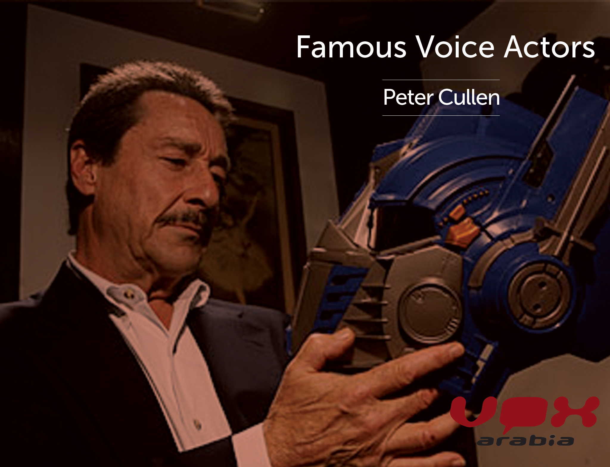 FAMOUS VOICE ACTORS | VOX ARABIA | PETER CULLEN