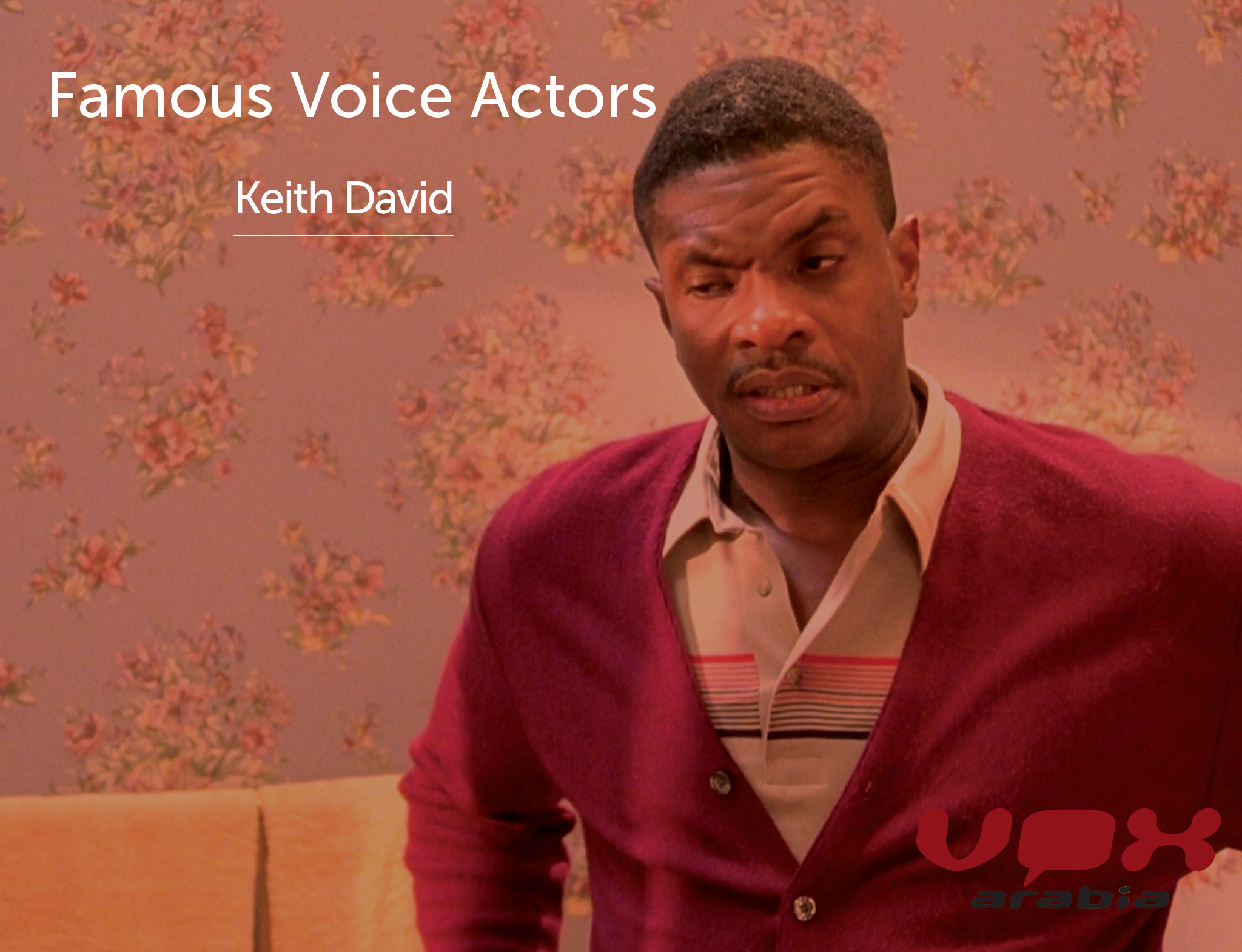 Famous Voice Over | Keith David | Arabic Voice Artist